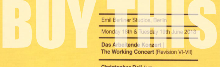 Das Arbeitende Konzert/ The Working Concert Revision VI-VII